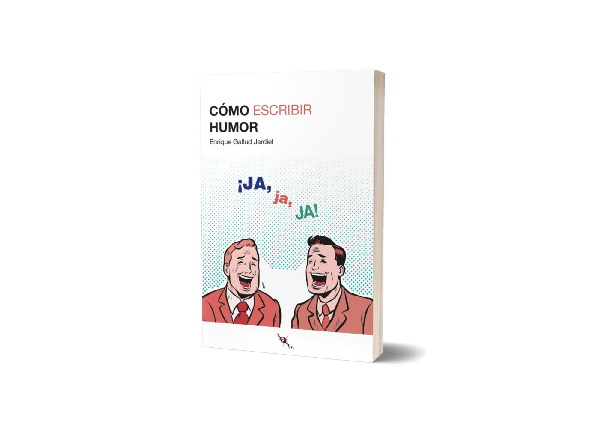 Cuando escribir humor se convierte en algo serio. «Cómo escribir humor», de Enrique Gallud Jardiel en Time Just